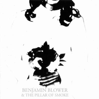 Benjamin Blower - The Pillar of Smoke