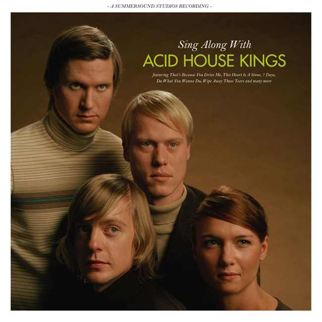 Acid house kings sing along with acid house kings for Acid house production