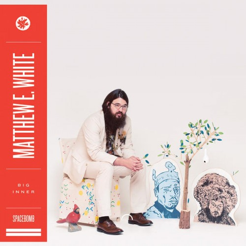 Matthew E White - Big Inner