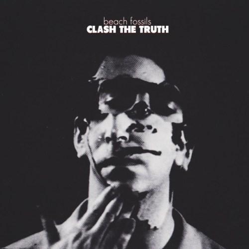 Les albums que vous haïssez de groupes que vous aimez Beach-fossils-clash-the-truth