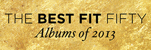 Best Fit Albums of 2013