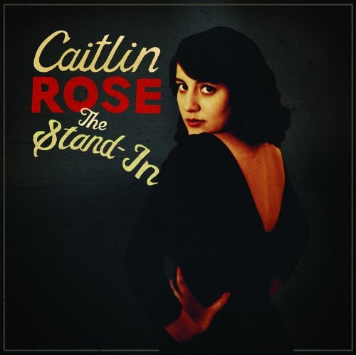 Caitlin-Rose-The-Stand-In
