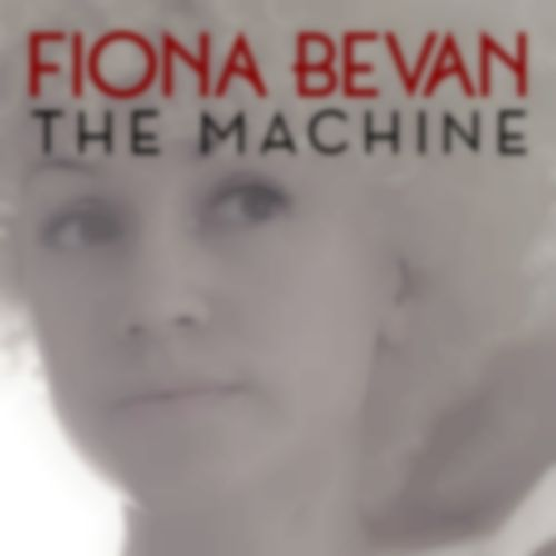 "Listen: Fiona Bevan – ""The Machine"""
