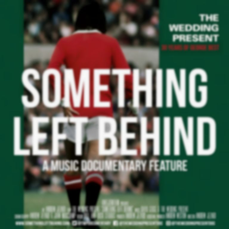 Something left behind: Reflections on The Wedding Present's George Best at 30