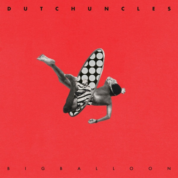 Big Balloon by Dutch Uncles - Album Review Dutch Uncles expand their horisons on Big Balloon - 웹