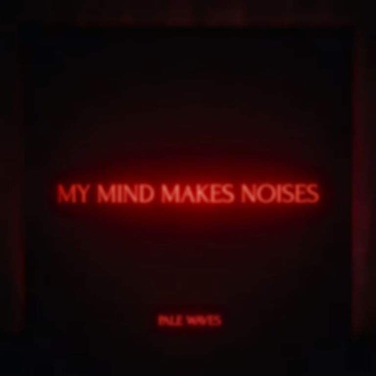 <em>My Mind Makes Noises</em> by Pale Waves