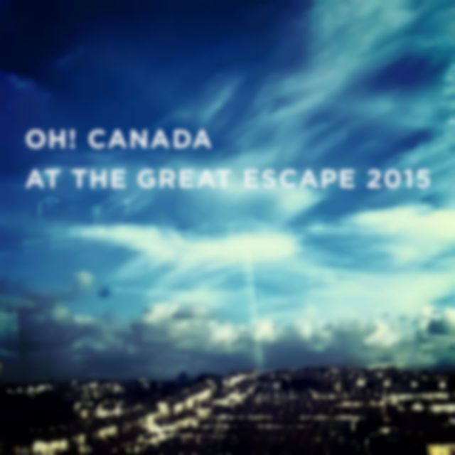 Free Download: Oh! Canada at The Great Escape 2015