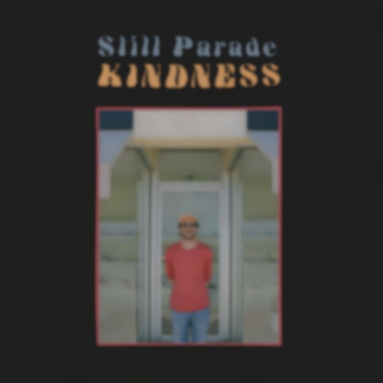Stream Still Parade's Kindness EP