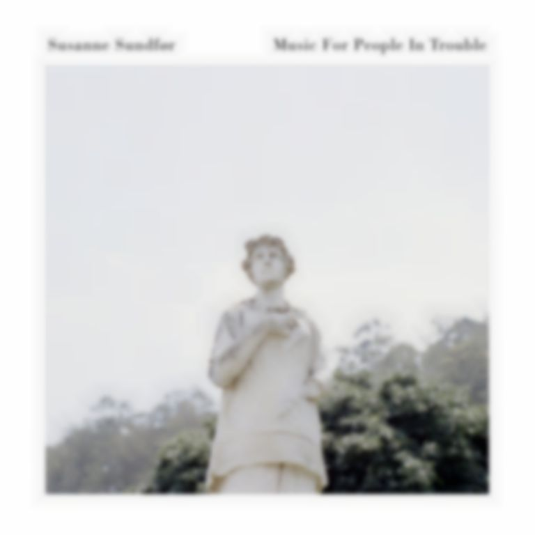 <em>Music For People In Trouble </em> by Susanne Sundfør