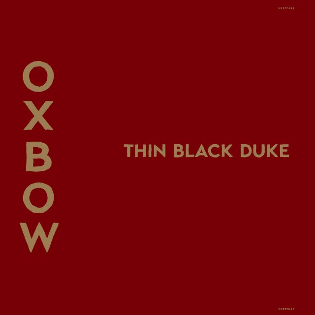 Резултат с изображение за Oxbow - Thin Black Duke