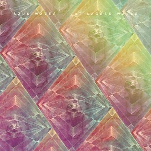 At Sacred Walls by Szun Waves Album Review